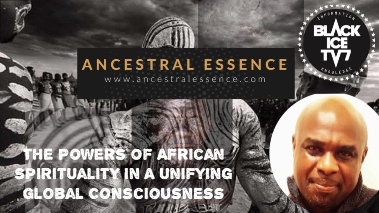 The Powers of African Spirituality in A unifying Global Consciousness