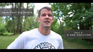 Jean-Paul Plaisance - Part 3: A NEW ADDICTION (4K)