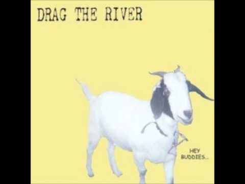 Drag the River - Hang Dog