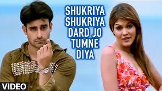 vuclip Shukriya Shukriya Dard Jo Tumne Diya (Full Song) - Bewafaai