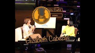 Un Café Con Elizabeth Cabezas