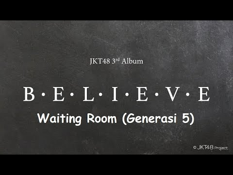 [Lirik] JKT48 - Waiting Room (Generasi 5)