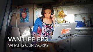van life ep3   how do we work?
