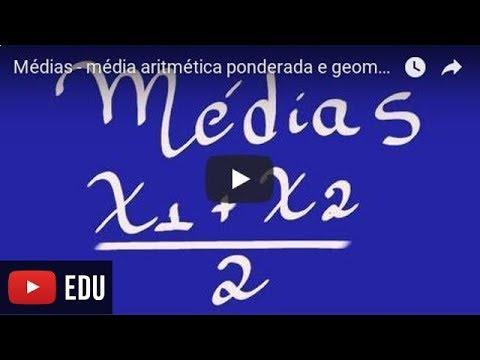 Médias - média aritmética ponderada e geometrica