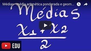 MEDIAS Media Aritmetica, Ponderada e Geometrica. Direto ao assunto para Enem e Vestibular ...