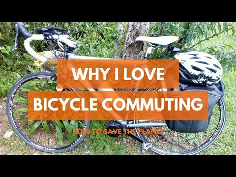 Why I love bicycle commuting | how to save the planet