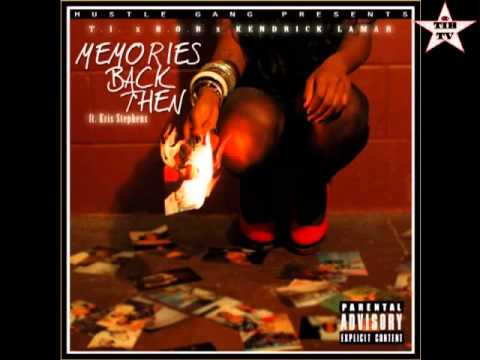 Download T.I. - Memories Back Then (Ft. B.o.B, Kendrick Lamar & Kris Stephens) - FINAL