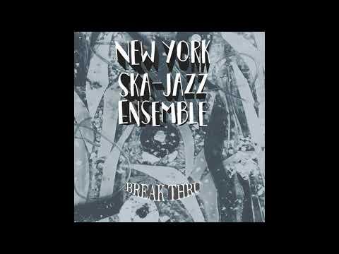 New York-Ska Jazz Emsemble - Break Thru (full Album 2019)