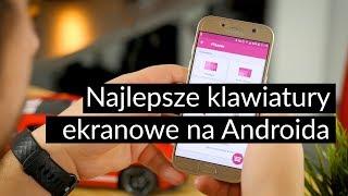 Najlepsze klawiatury ekranowe na Androida
