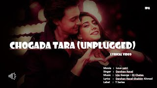 Chogada Tara Unplugged & Sad video lyrical   Darshan Raval   Loveyatri.
