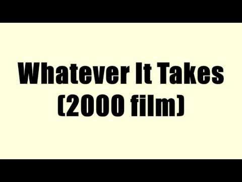 Whatever It Takes 2000 film
