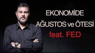 EKONOMİDE AĞUSTOS ve ÖTESİ feat. FED | MURAT MURATOĞLU