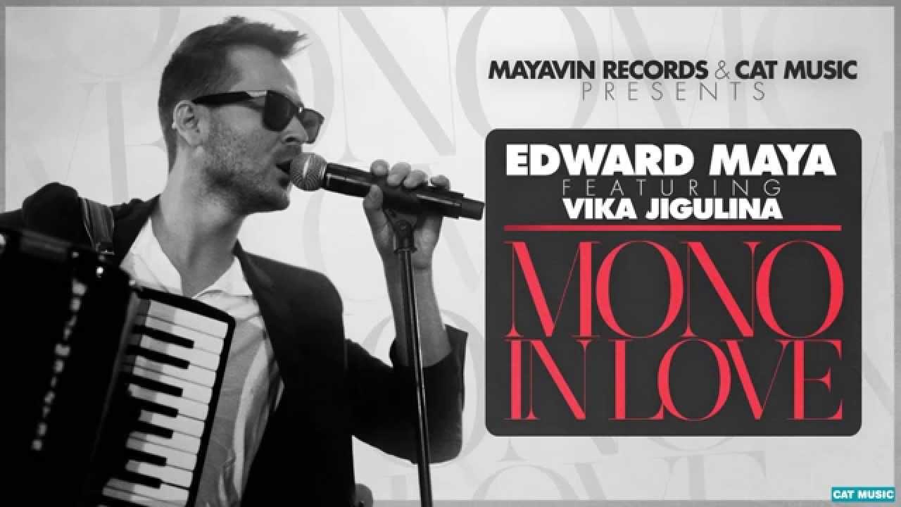Edward Maya feat  Vika Jigulina - Mono in love (Official Single)