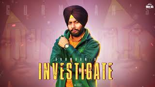 Investigate (Lyrical Audio) Gurmaan | New Punjabi Song 2019 | White Hill Music