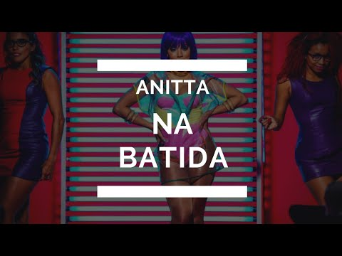 Anitta - Na Batida •Letra•