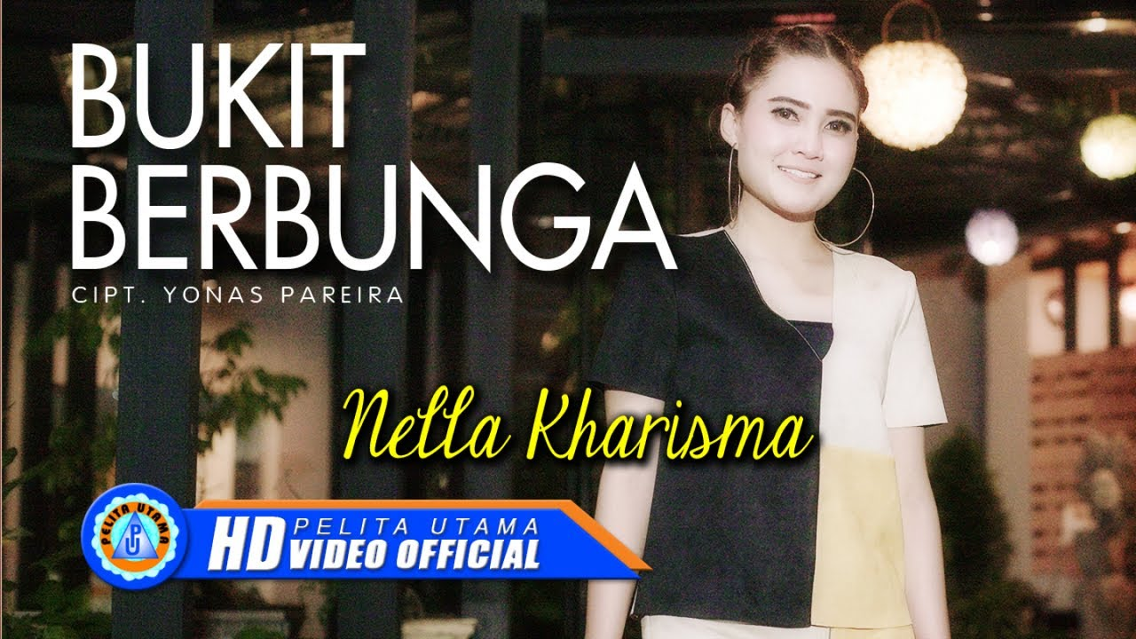 Nella Kharisma - BUKIT BERBUNGA ( Official Music Video ) #1