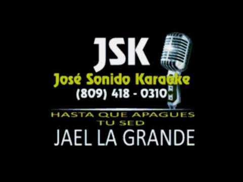 Jael La Grande Hasta Que Apagues Tu Sed Karaoke Demo