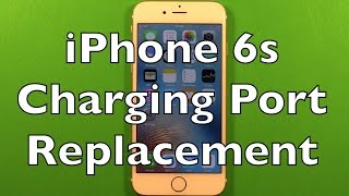 iPhone 6s Charging Port Replacement How To Change