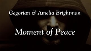 Gregorian & Amelia Brightman - Moment of Peace  +(Lyrics)