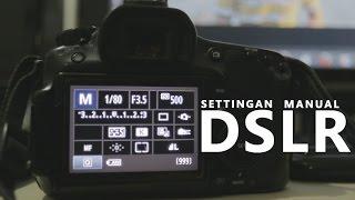 BELAJAR FOTO #3 : Cara Mengatur/Setting Kamera DSLR