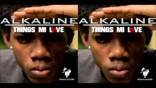 Alkaline - Things Mi Love (Raw) - May 2013 | @GazaPriiinceEnt