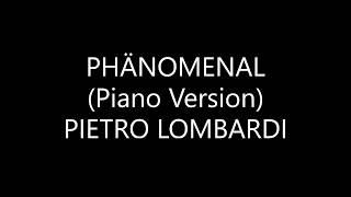 Pietro Lombardi - Phänomenal (Piano Version) [Lyrics]