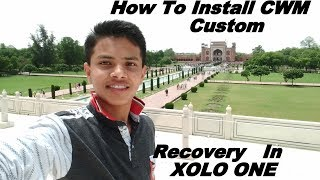 HOW TO INSTALL CWM CUSTOM RECOVERY IN XOLO ONE