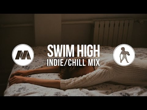 """Swim High"" Indie/Chill Mix"