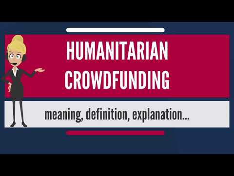 What is HUMANITARIAN CROWDFUNDING? What does HUMANITARIAN CROWDFUNDING mean?