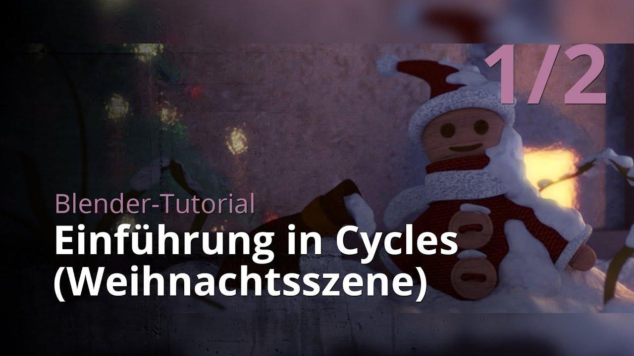 Blender-Tutorial - Einführung in Cycles (Weihnachtsszene) (1/2 ...
