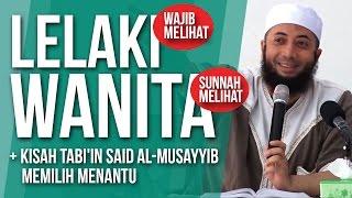 Lelaki Wajib Melihat Perempuan Sunnah Melihat  - Ustadz DR. Khalid Basalamah MA