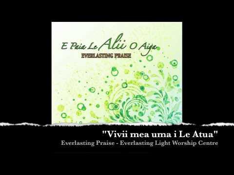 Vivii mea uma i Le Atua - Everlasting Praise