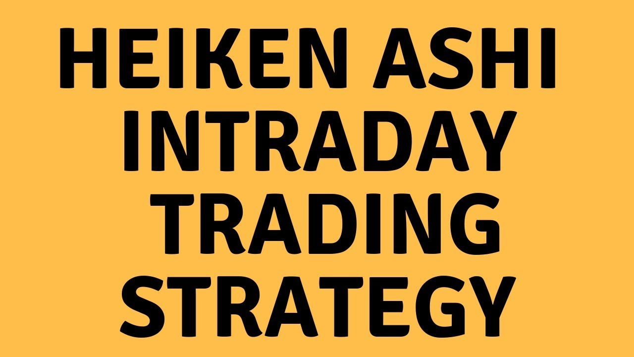 HEIKEN ASHI INTRADAY TRADING STRATEGY For Stock Market Intraday T