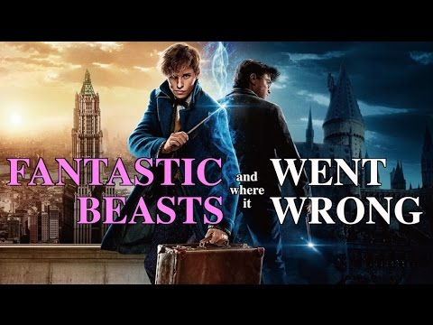 Fantastic Beasts and Where it Went Wrong