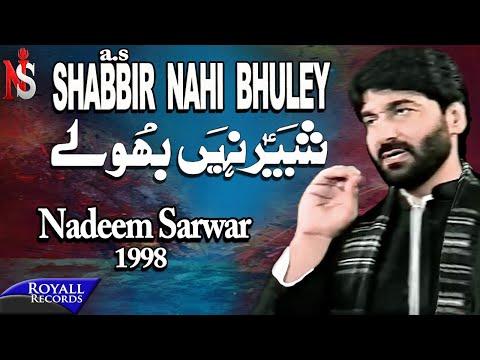 Nadeem Sarwar - Shabbir Nahi Bhuley 1998