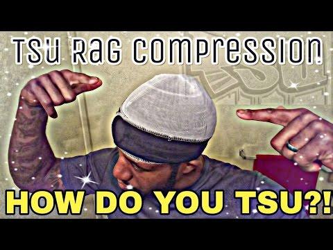 HOW TO RAG UP WITH A TSU RAG/ TSU RAG COMPRESSION