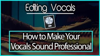 How to Make Vocals Sound Professional