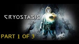 Cryostasis: Sleep of Reason [Part 1 of 3] Full Walkthrough/Gameplay - No Commentary
