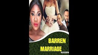 Barren marriage full nollywood movie