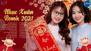 LK Nhạc Xuân 2021 Remix Hay Nhất KHÔNG QUẢNG CÁO, Nhạc Tết, Nhạc Xuân EDM TIKTOK 2021 REmix Mới Đét