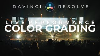 Color Grading A Concert In Davinci Resolve 16