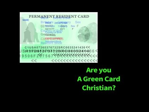 "Are You A ""Green Card"" Christian?"