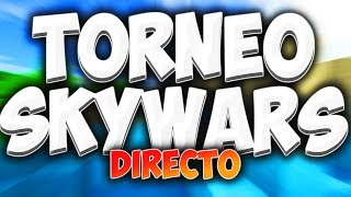 ¡Torneo de SKYWARS en DIRECTO con YOUTUBERS!