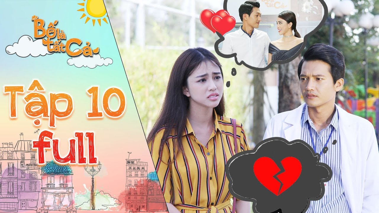 Bố là tất cả | Tập 10 full: Yumi dùng mọi cách để níu giữ tình yêu khiến Quang Tuấn khó chịu ra mặt