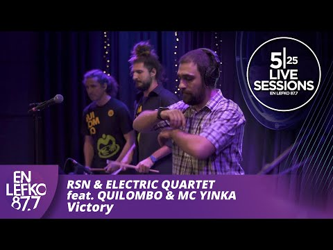 525 Live Sessions: RSN & ELECTRIC QUARTET Feat. QUILOMBO & MC YINKA - VICTORY