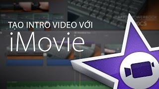 Hướng dẫn sử dụng phần mềm Imovie - Mac OS thumbnail