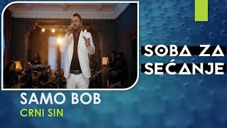 SAMO BOB - CRNI SIN - (LIVE) - (AUDIO 2019)