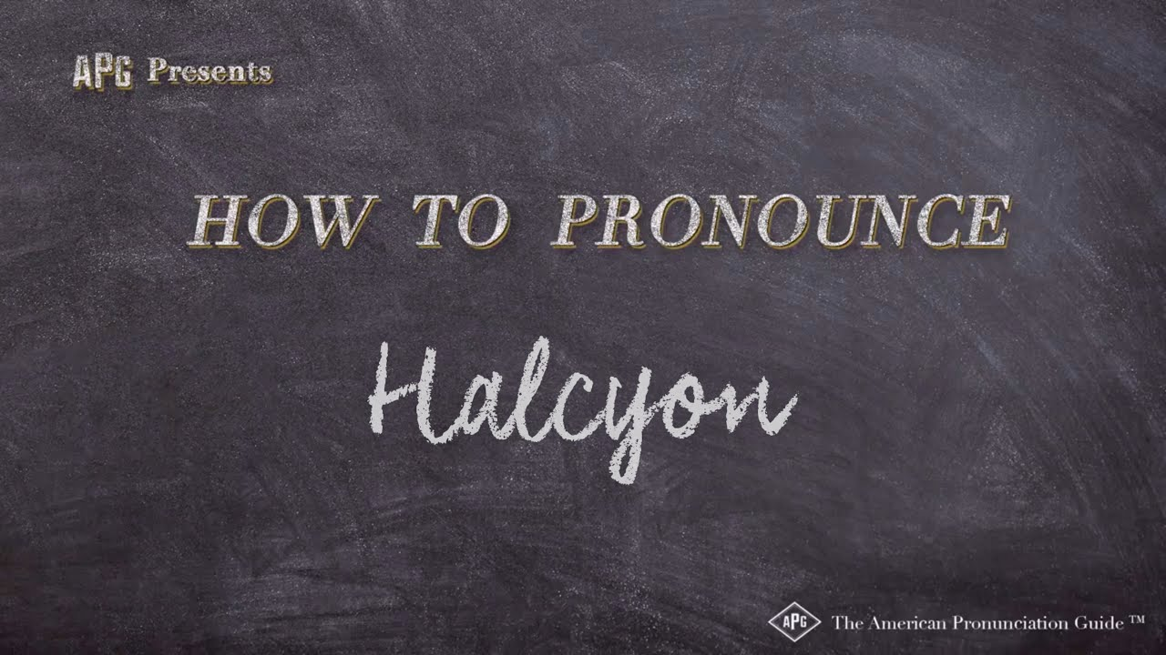 How to Pronounce Halcyon  Halcyon Pronunciation