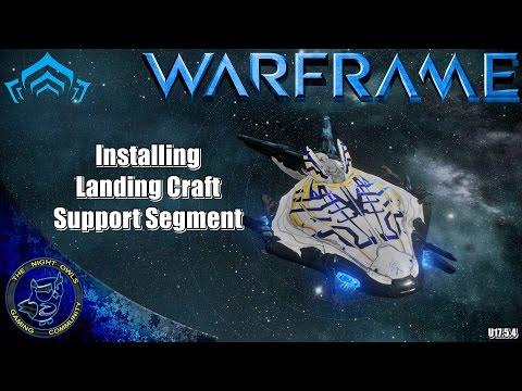 Warframe: Installing the New Landing Craft Segment (U17.5.4)