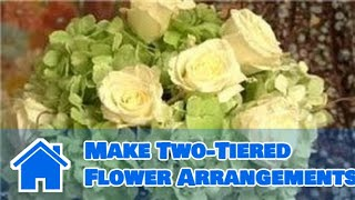 Various Flower Arrangements And Techniques : How To Make Two-tiered Flower Arrangements